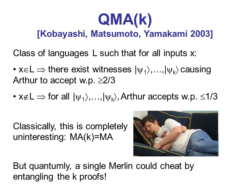QMA(k) [Kobayashi, Matsumoto, Yamakami 2003]
